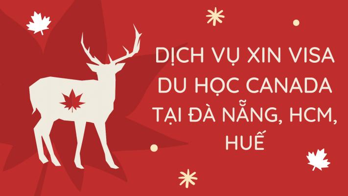 dich-vu-xin-visa-du-hoc-canada-tai-da-nang-hcm-hue-2